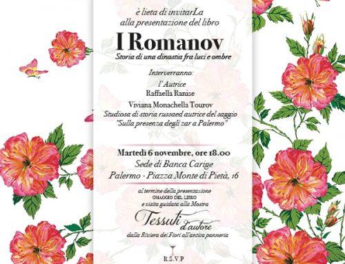 """6 novembre ore 18,00 – Invito alla mostra """"Tessuti d'autore dalla Riviera dei Fiori all'antica panneria"""" e presentazione del libro """" I Romanov storia di una dinastia tra luci e ombre"""""""